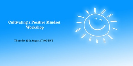 Cultivating a Positive Mindset Workshop - 50% off with Promo Code tickets