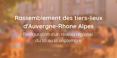1er rassemblement des tiers-lieux Auvergne-Rhône-Alpes billets