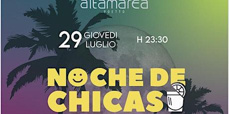 Noche de Chicas Giovedi 29 Luglio biglietti