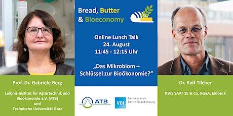 Bread, Butter & Bioeconomy - Das Mikrobiom: Schlüssel zur Bioökonomie? Tickets
