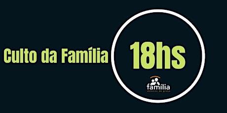 Culto da Familia - 18h ingressos