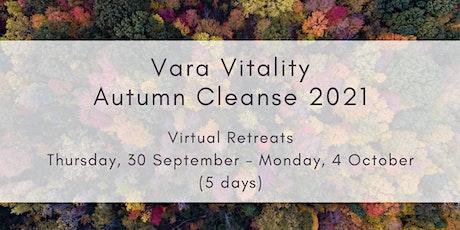 Ayurvedic Autumn Cleanse 2021 - 5 days (a Vara Vitality virtual retreat) tickets