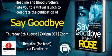SAY GOODBYE - Karen Rose launch event tickets