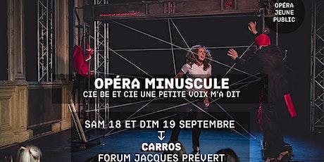 OPÉRA MINUSCULE - Cie Be + Cie Une petite voix m'a dit - Jacques a dit billets