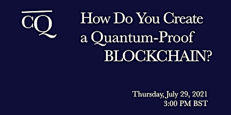 How Do You Create a Quantum-Proof Blockchain? tickets