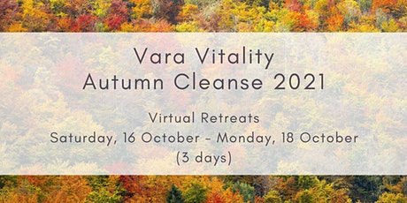 Ayurvedic Autumn Cleanse 2021 - 3 days (Vara Vitality virtual retreat) tickets