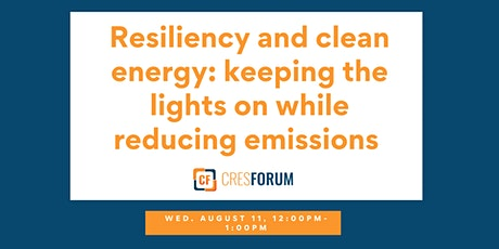 Resiliency and Clean Energy: Keeping the Lights on While Reducing Emissions tickets