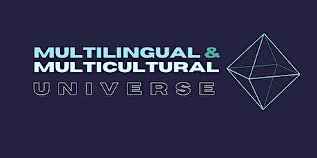 Multilingual & Multicultural Universe tickets