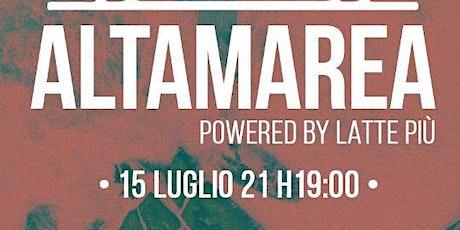 AltaMarea Pwd by Latte piu biglietti