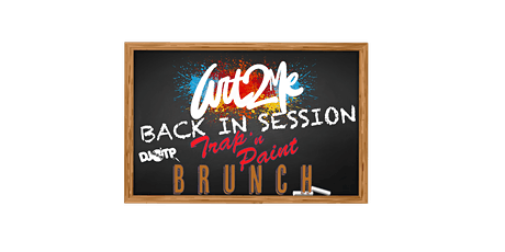 Art2Me Trap 'n Paint Brunch: Back in Session tickets