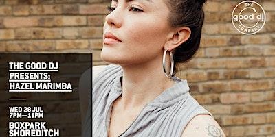 The Good DJ Presents: Hazel Marimba