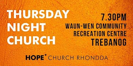 Thursday Night Church Trebanog tickets