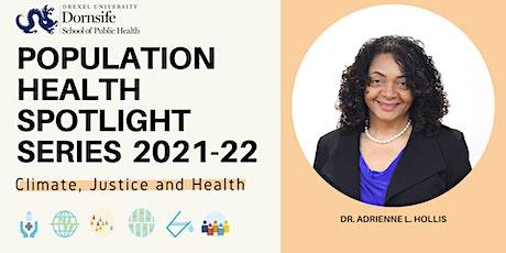 Population Health Spotlight Series ft. Dr. Hollis tickets