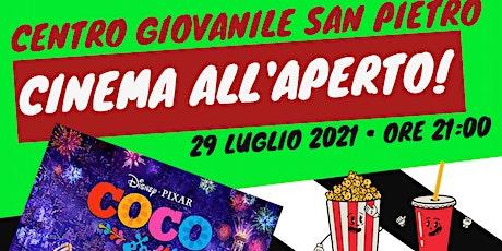 Cinema all'aperto al CENTRO GIOVANILE SAN PIETRO:  visione del film Coco biglietti