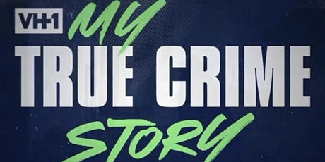 """Shawana King & VH1 Presents Premiere Party For """"My True Crime Story"""" tickets"""