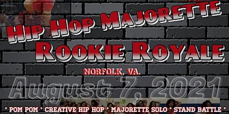Hip Hop Majorette  Rookie Royale '21 Dance Competition tickets