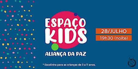 ESPAÇO KIDS | Aliança da Paz (Quarta-Feira) ingressos