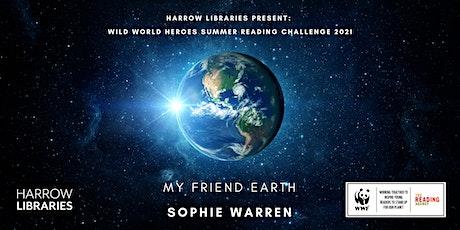 My Friend Earth: Storytelling with Sophie Warren biglietti
