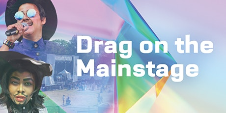 Festival Site: Drag on the MainStage (19+ ZONE) 12-2PM tickets