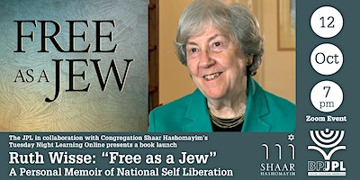 """Ruth Wisse: """"Free as a Jew"""" – A Personal Memoir of National Self Liberation"""