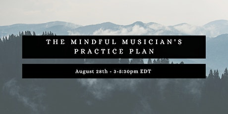 The Mindful Musician's Practice Plan tickets
