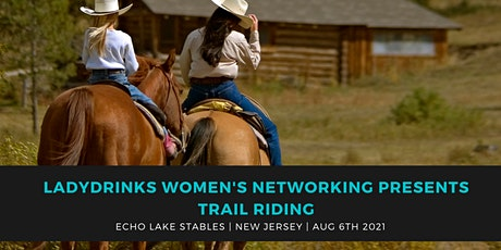 LADYDRINKS WOMEN'S NETWORKING PRESENTS TRAIL RIDING tickets
