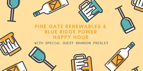 Pine Gate Renewables & Blue Ridge Power Happy Hour with Brandon Presley tickets
