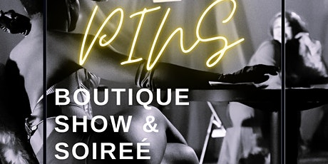 PINS: Boutique Show & Soiree tickets