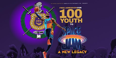 Phi Alpha Chapter of Omega Psi Phi- 100 Youth to Space Jam - New Legacy tickets