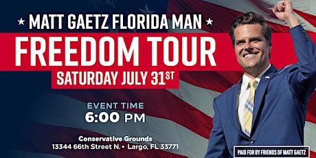 Congressman Matt Gaetz Florida Man Freedom Tour in Largo, FL tickets