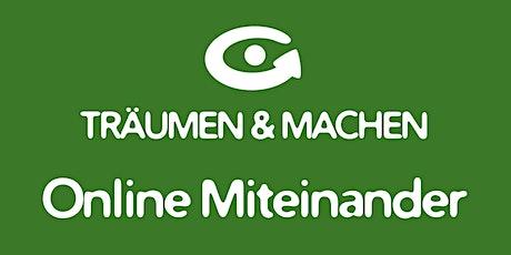 TRÄUMEN & MACHEN Online Miteinander Tickets