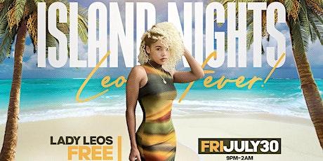 ISLAND NIGHTS! LEO FEVER! tickets
