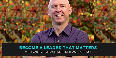 JOYA DASS PRESENTS: BECOME A LEADER THAT MATTERS WITH DAN PONTEFRACT tickets