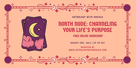 North Node: Channeling Your Life's Purpose tickets