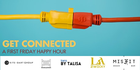Get Connected: A First Friday Happy Hour tickets