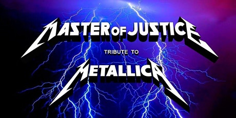 The Terminal Presents Metallica Tribute/Master of Justice tickets