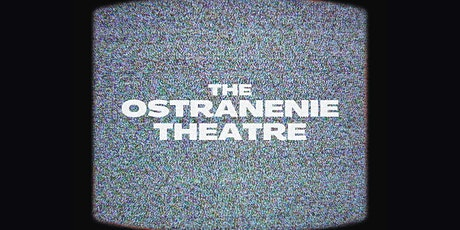 The Ostranenie Theatre tickets
