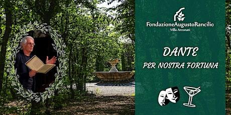 Dante, per nostra Fortuna - lettura teatrale con aperitivo. biglietti