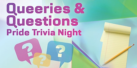 Questions & Queeries: Pride Trivia Night (ALL AGES ZONE) tickets