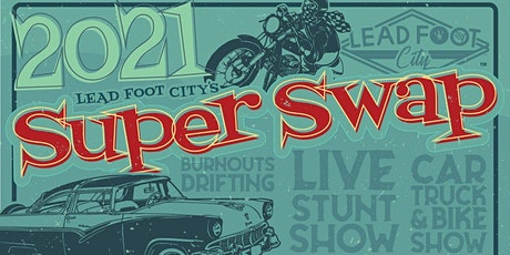Lead Foot Super Swap Meet (Third Sunday, Every Month) tickets