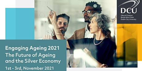 """Engaging Ageing '21 """"The Future of Ageing and the Silver Economy"""" tickets"""