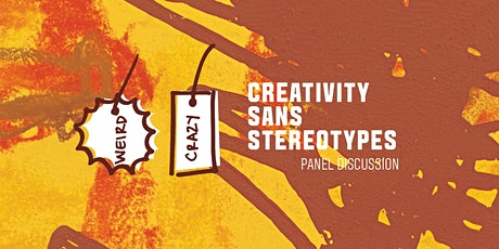 CREATIVITY SANS STEREOTYPES: PANEL DISCUSSION tickets
