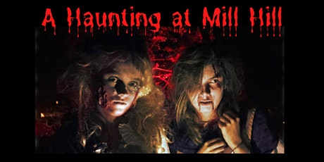 A Haunting at Mill Hill tickets