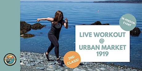 2nd Class - Live Workout @ Urban Market 1919's Annual Summer Vendor Fair! tickets
