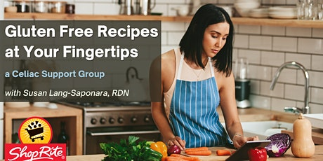 Celiac Support Group: Gluten Free Recipes at Your Fingertips tickets