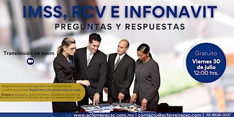 IMSS,RCV E  INFONAVIT; Preguntas y respuestas boletos