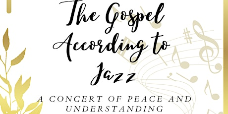 The Gospel According to Jazz:  A Concert of Peace and Understanding tickets