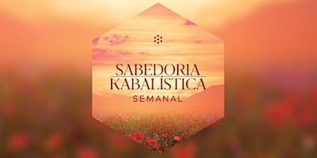 Sabedoria Kabbalística Semanal   26 de Julho de 2021   Online ingressos