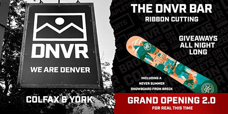 DNVR Grand Opening 2.0 tickets