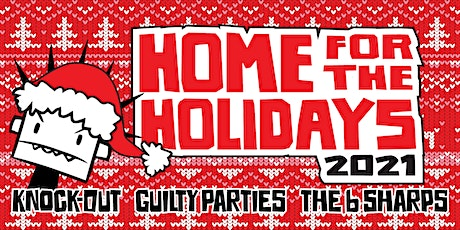 """""""Home for the Holidays"""" w/ Knock-Out , Guilty Parties, and the B Sharps! tickets"""